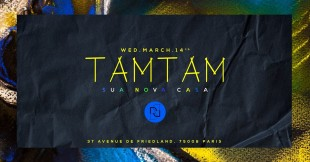 Wednesday March 14th, Tam Tam