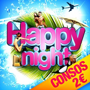 Happy Night [ Consos 2€ ]