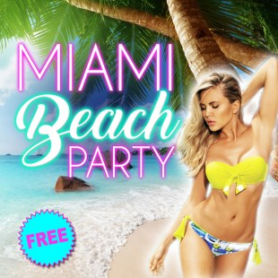 Miami Beach Party : Gratuit / Free